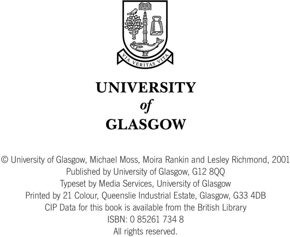 Glasgow Printed by 21 Colour, Queenslie Industrial Estate, Glasgow, G33 4DB CIP Data
