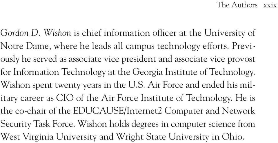 Wishon spent twenty years in the U.S. Air Force and ended his military career as CIO of the Air Force Institute of Technology.
