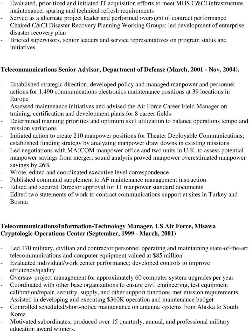 service representatives on program status and initiatives Telecommunications Senior Advisor, Department of Defense (March, 2001 - Nov, 2004).