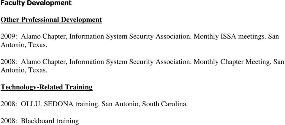 2008: Alamo Chapter, Information System Security Association. Monthly Chapter Meeting.