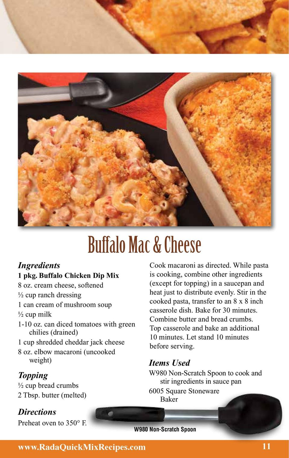 Buffalo Mac & Cheese Cook macaroni as directed. While pasta is cooking, combine other ingredients (except for topping) in a saucepan and heat just to distribute evenly.