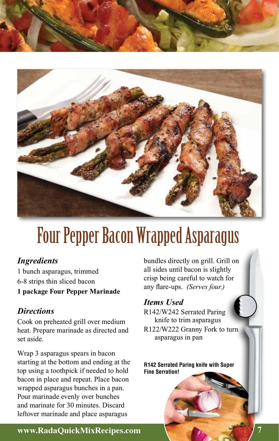 Place bacon wrapped asparagus bunches in a pan. Pour marinade evenly over bunches and marinate for 30 minutes. Discard leftover marinade and place asparagus bundles directly on grill.