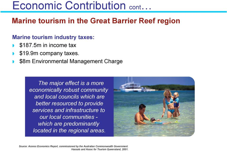 $8m Environmental Management Charge The major effect is a more economically robust community and local councils which are better