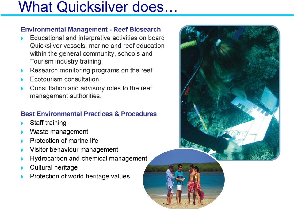 consultation Consultation and advisory roles to the reef management authorities.