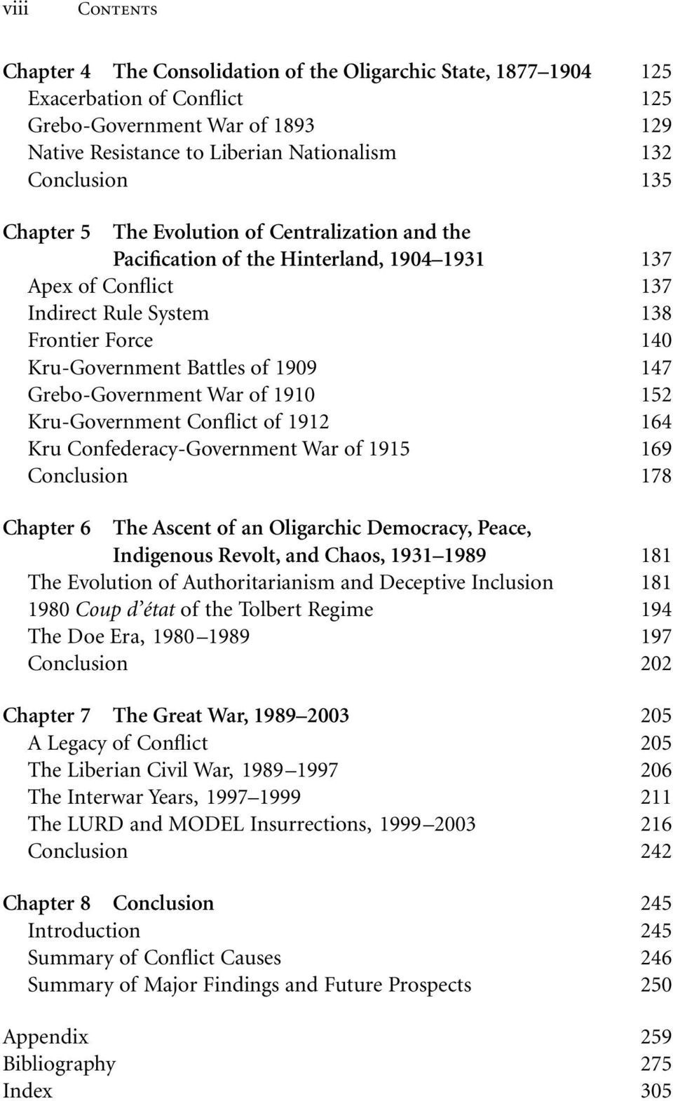 Grebo-Government War of 1910 152 Kru-Government Conflict of 1912 164 Kru Confederacy-Government War of 1915 169 Conclusion 178 Chapter 6 The Ascent of an Oligarchic Democracy, Peace, Indigenous