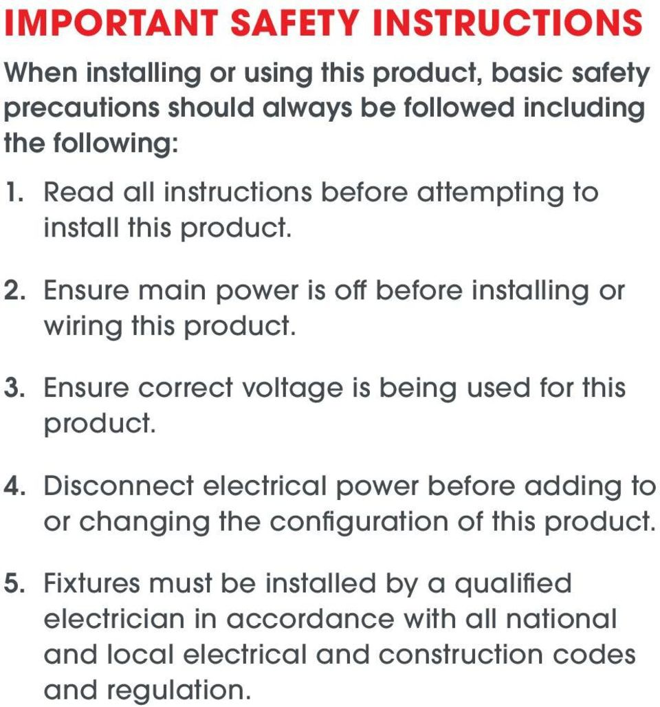 Ensure correct voltage is being used for this product. 4.