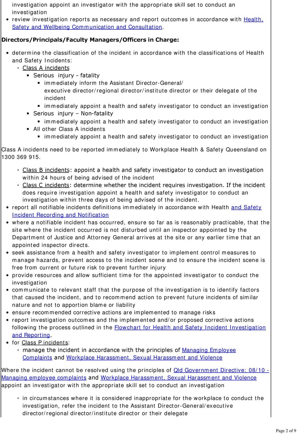 Directors/Principals/Faculty Managers/Officers in Charge: determine the classification of the incident in accordance with the classifications of Health and Safety Incidents: Class A incidents Serious