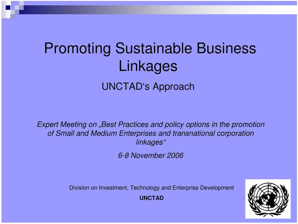 and Medium Enterprises and transnational corporation linkages 6-8