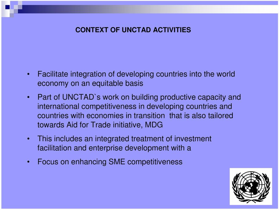 and countries with economies in transition that is also tailored towards Aid for Trade initiative, MDG This includes