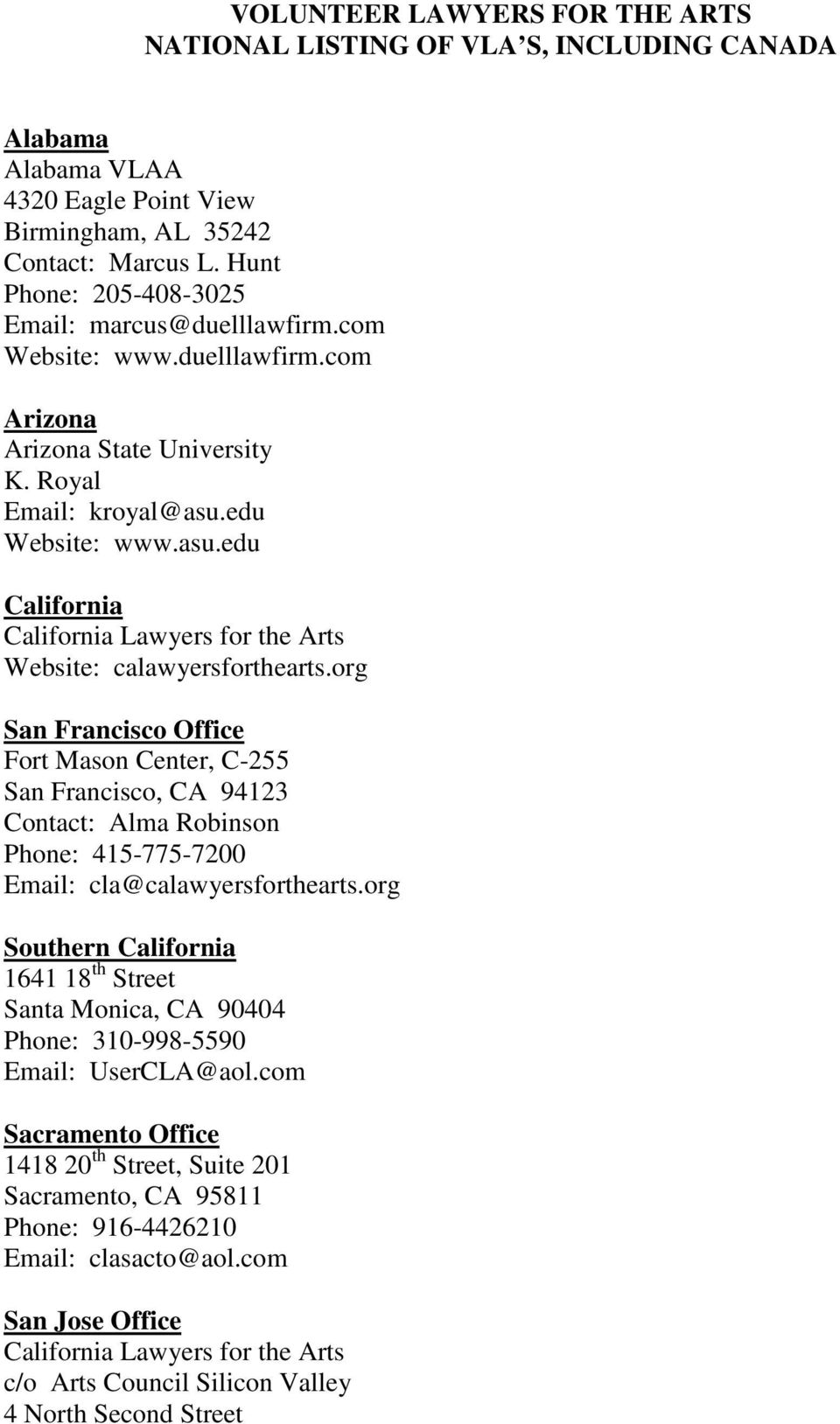 edu Website: www.asu.edu California California Lawyers for the Arts Website: calawyersforthearts.