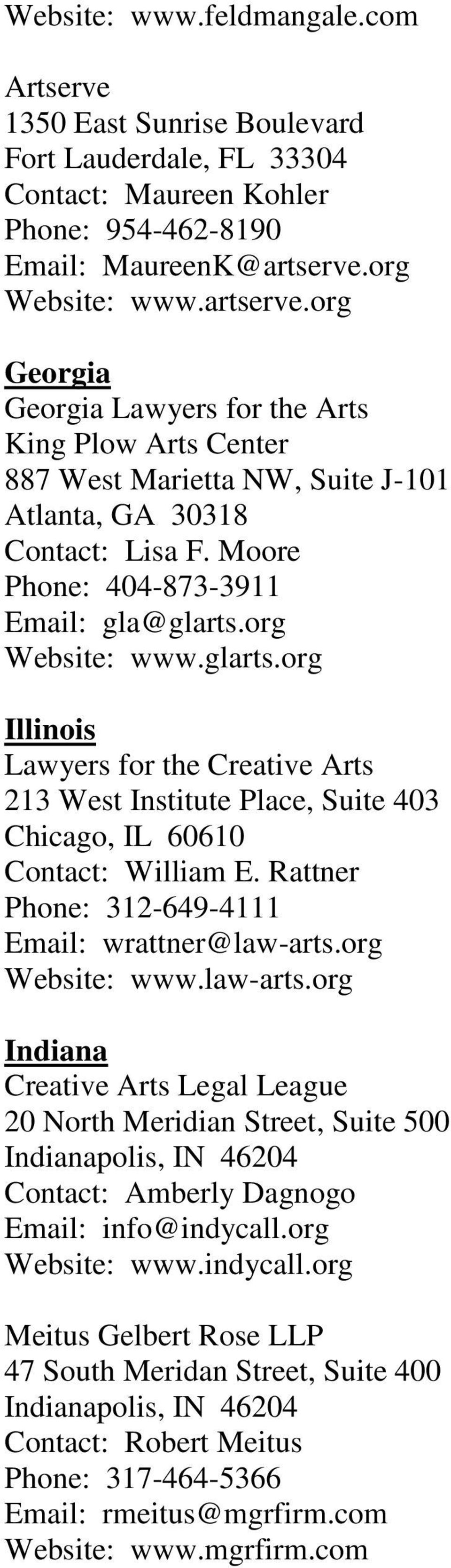 Moore Phone: 404-873-3911 Email: gla@glarts.org Website: www.glarts.org Illinois Lawyers for the Creative Arts 213 West Institute Place, Suite 403 Chicago, IL 60610 Contact: William E.