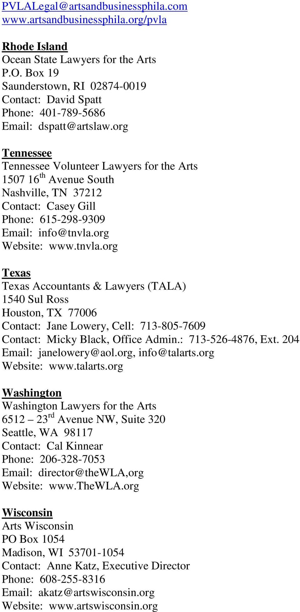 org Website: www.tnvla.org Texas Texas Accountants & Lawyers (TALA) 1540 Sul Ross Houston, TX 77006 Contact: Jane Lowery, Cell: 713-805-7609 Contact: Micky Black, Office Admin.: 713-526-4876, Ext.