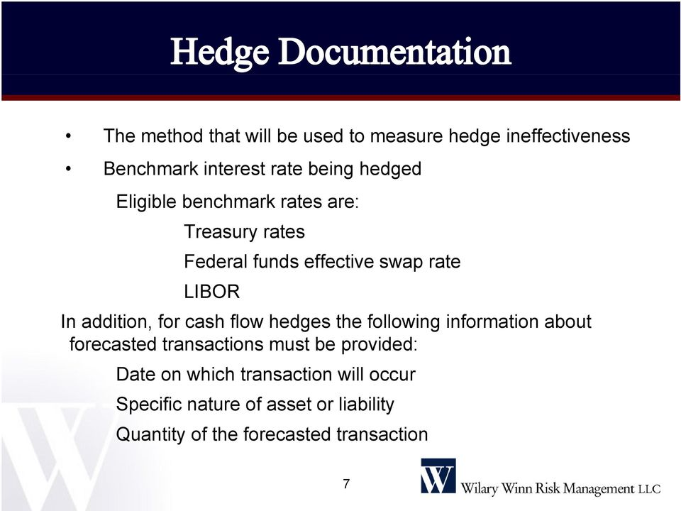 cash flow hedges the following information about forecasted transactions must be provided: Date on