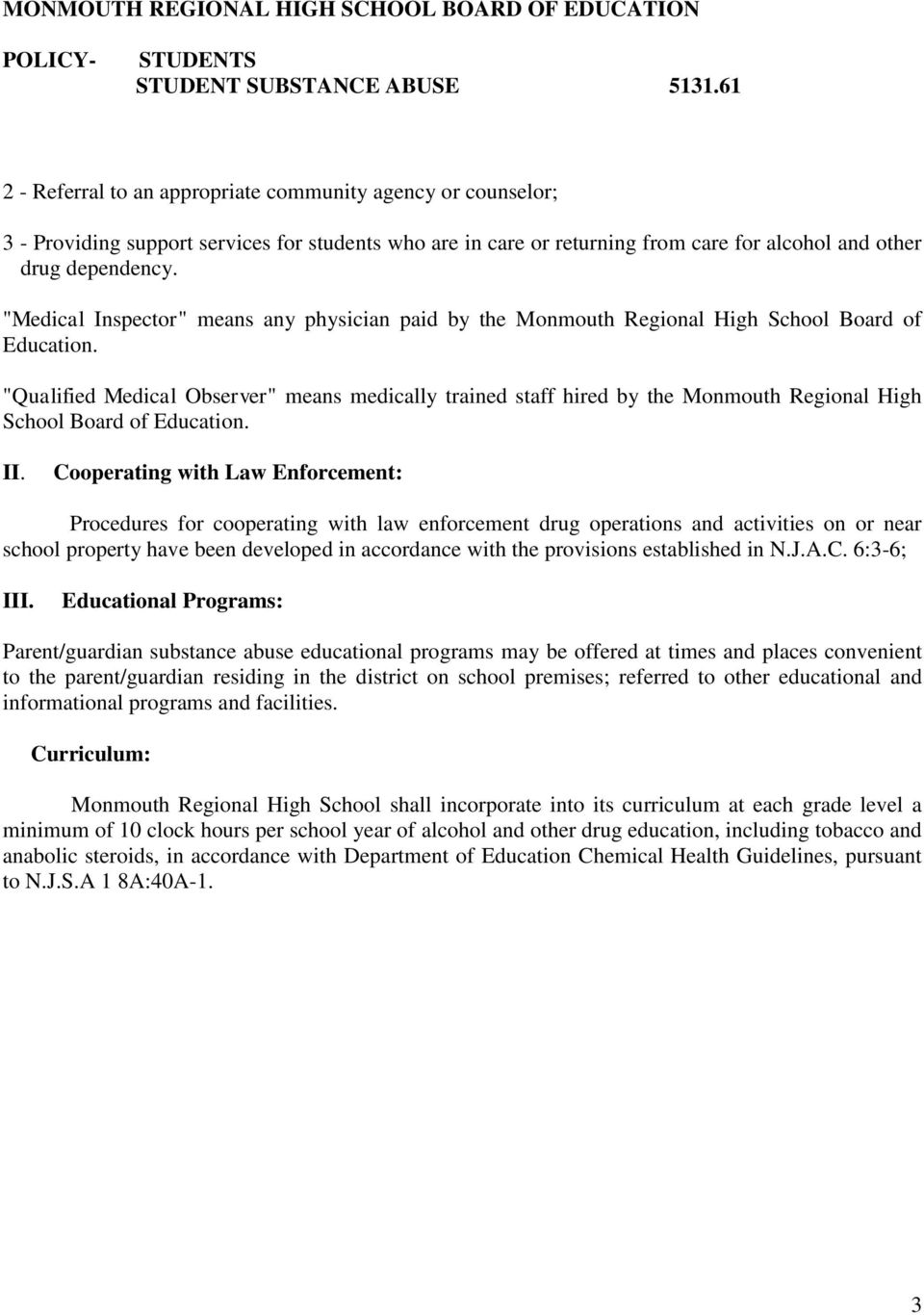 """Qualified Medical Observer"" means medically trained staff hired by the Monmouth Regional High School Board of Education. II."