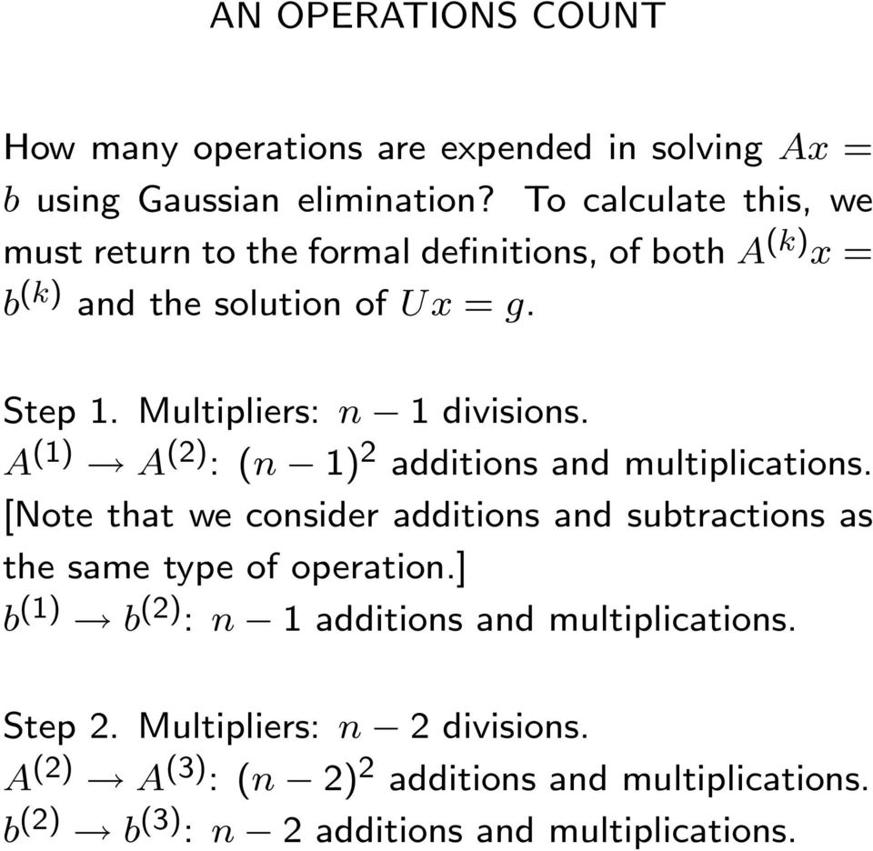 divisions A (1) A () :(n 1) additions and multiplications [Note that we consider additions and subtractions as the same type of