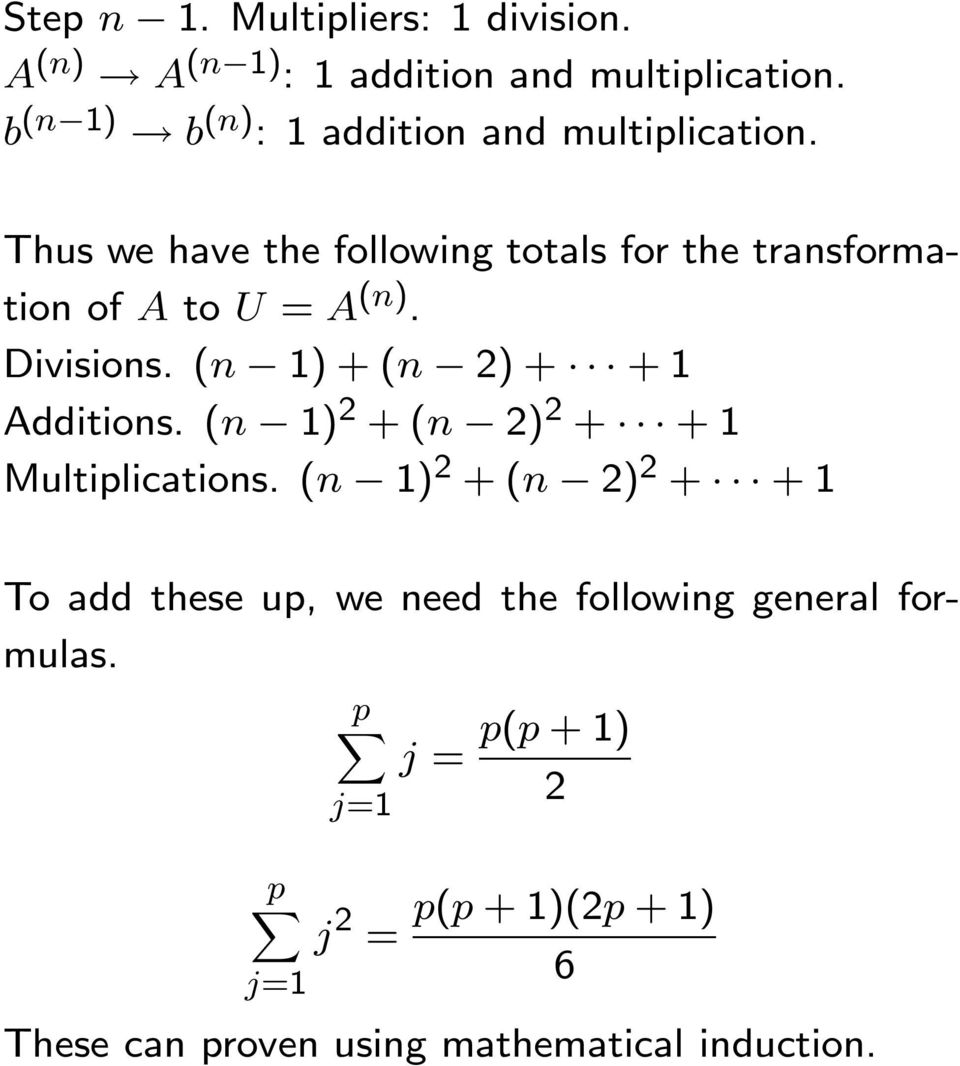 1) + (n ) + +1 Additions (n 1) +(n ) + +1 Multiplications (n 1) +(n ) + +1 To add these up, we need the