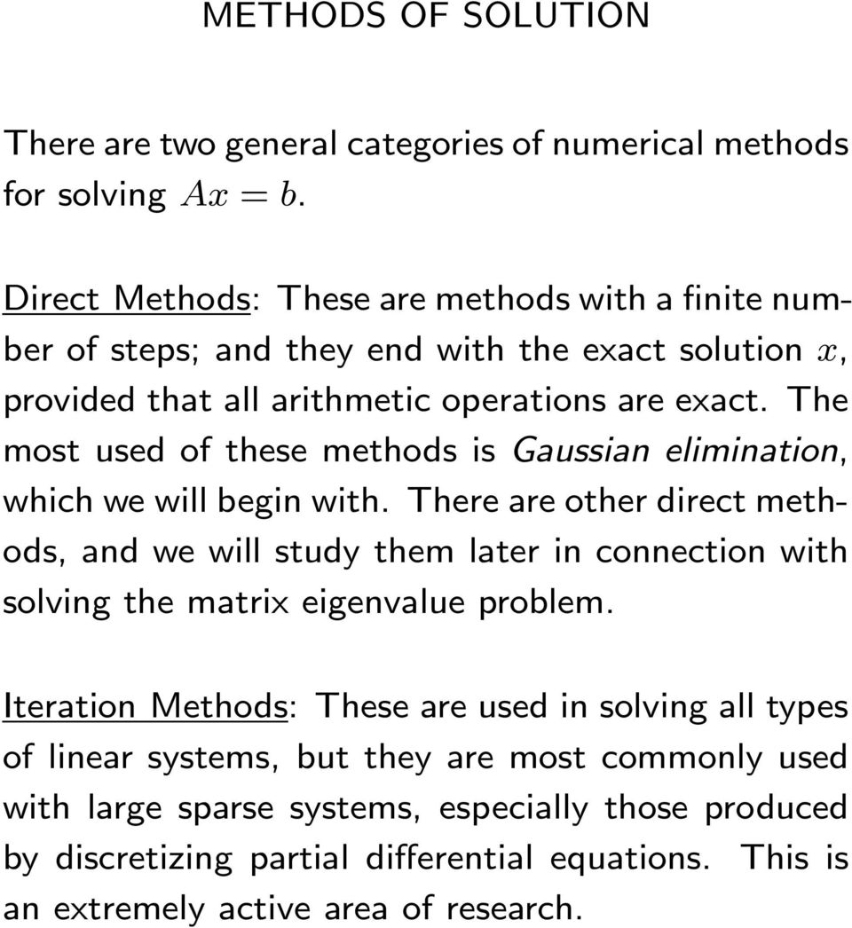 direct methods, and we will study them later in connection with solving the matrix eigenvalue problem Iteration Methods: These are used in solving all types of linear