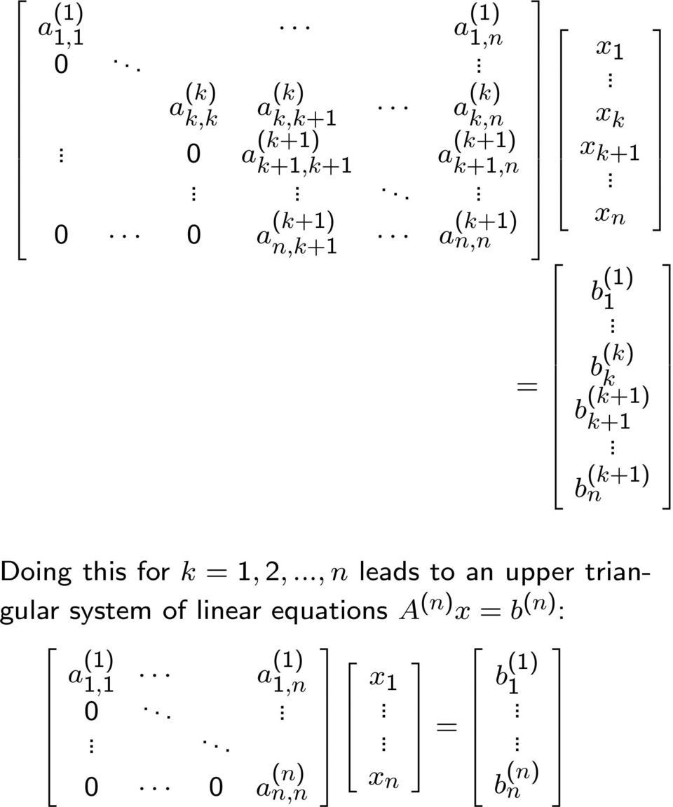 b (k+1) n Doing this for k =1,,, n leads to an upper triangular system of linear