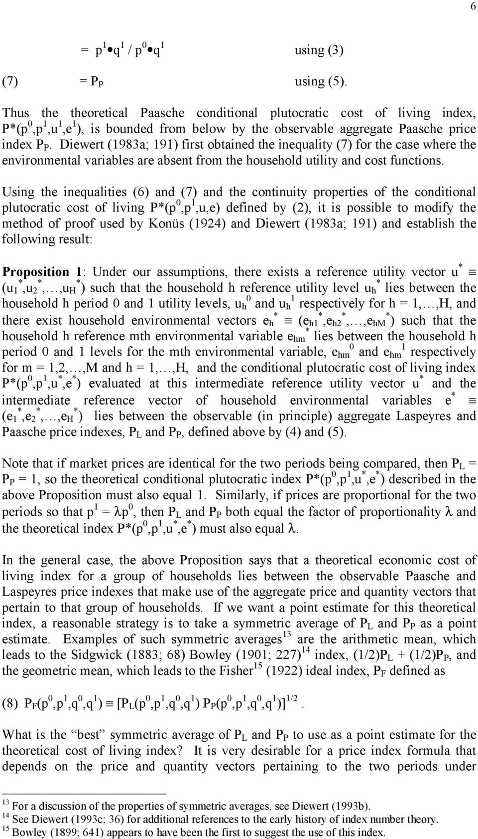 Diewert (1983a; 191) first obtained the inequality (7) for the case where the environmental variables are absent from the household utility and cost functions.