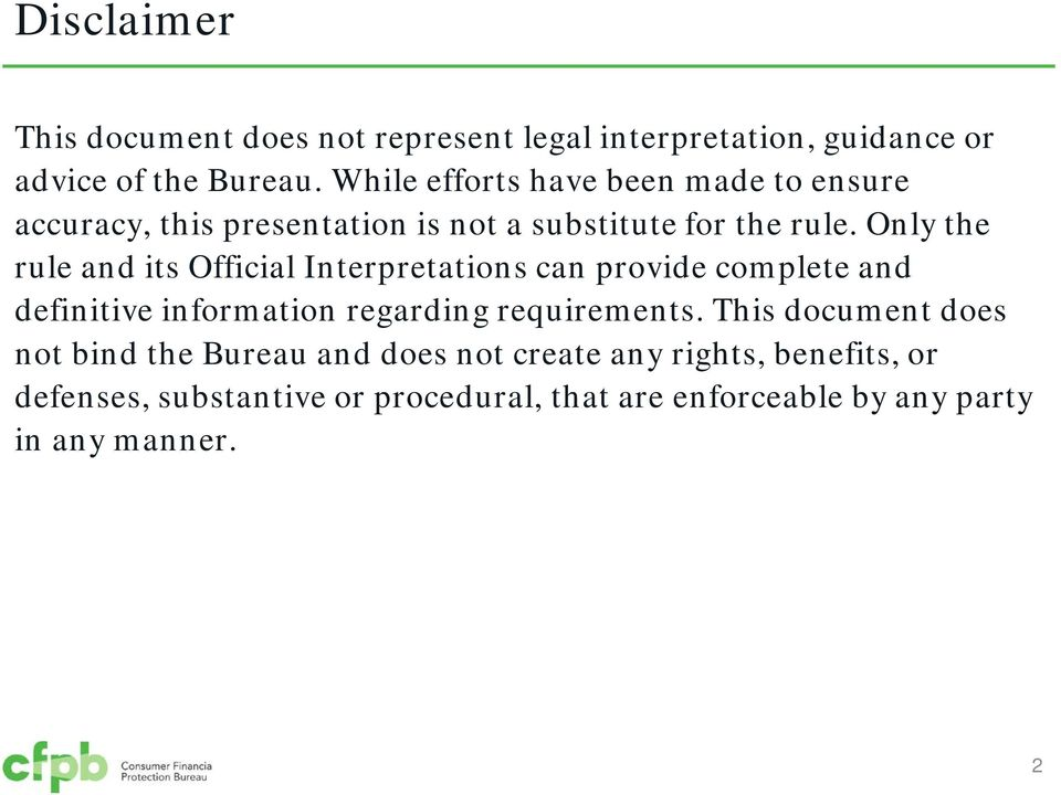Only the rule and its Official Interpretations can provide complete and definitive information regarding requirements.