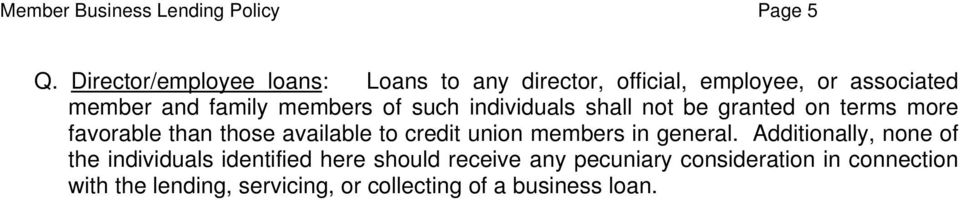 such individuals shall not be granted on terms more favorable than those available to credit union members in