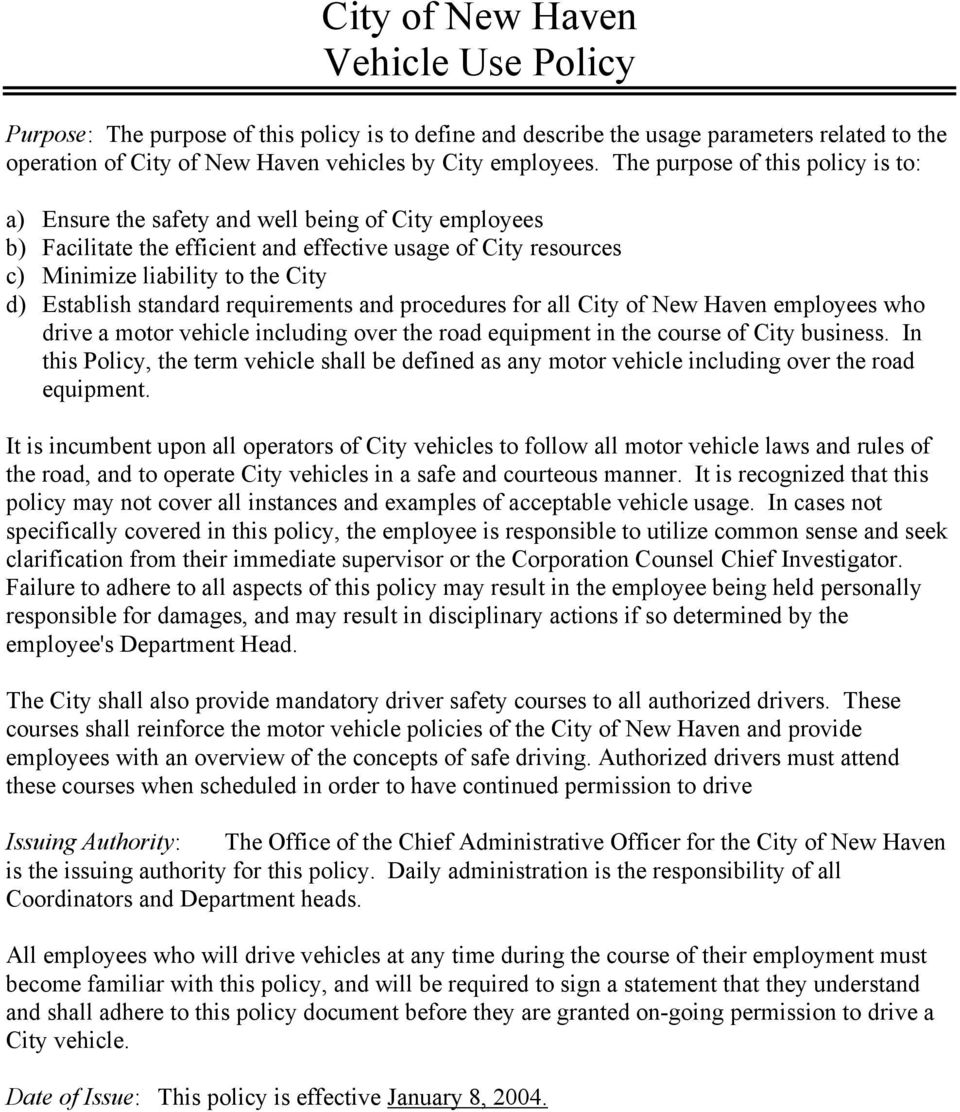 Establish standard requirements and procedures for all City of New Haven employees who drive a motor vehicle including over the road equipment in the course of City business.