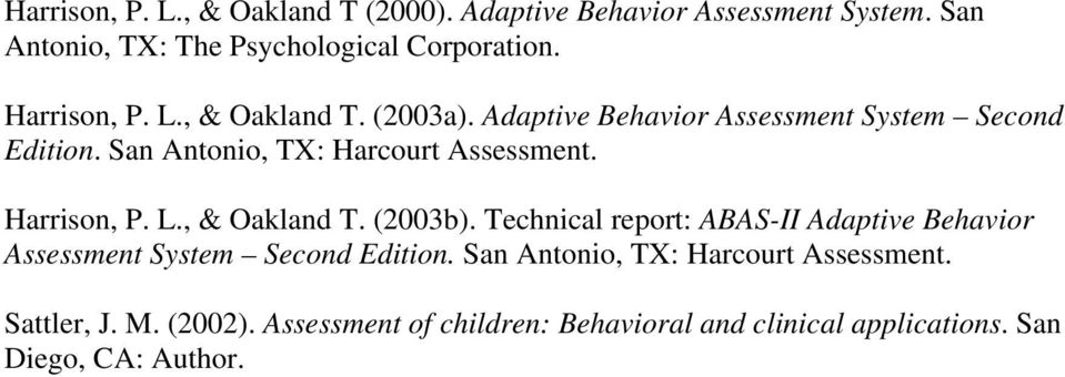 Harrison, P. L., & Oakland T. (2003b). Technical report: ABAS-II Adaptive Behavior Assessment System Second Edition.