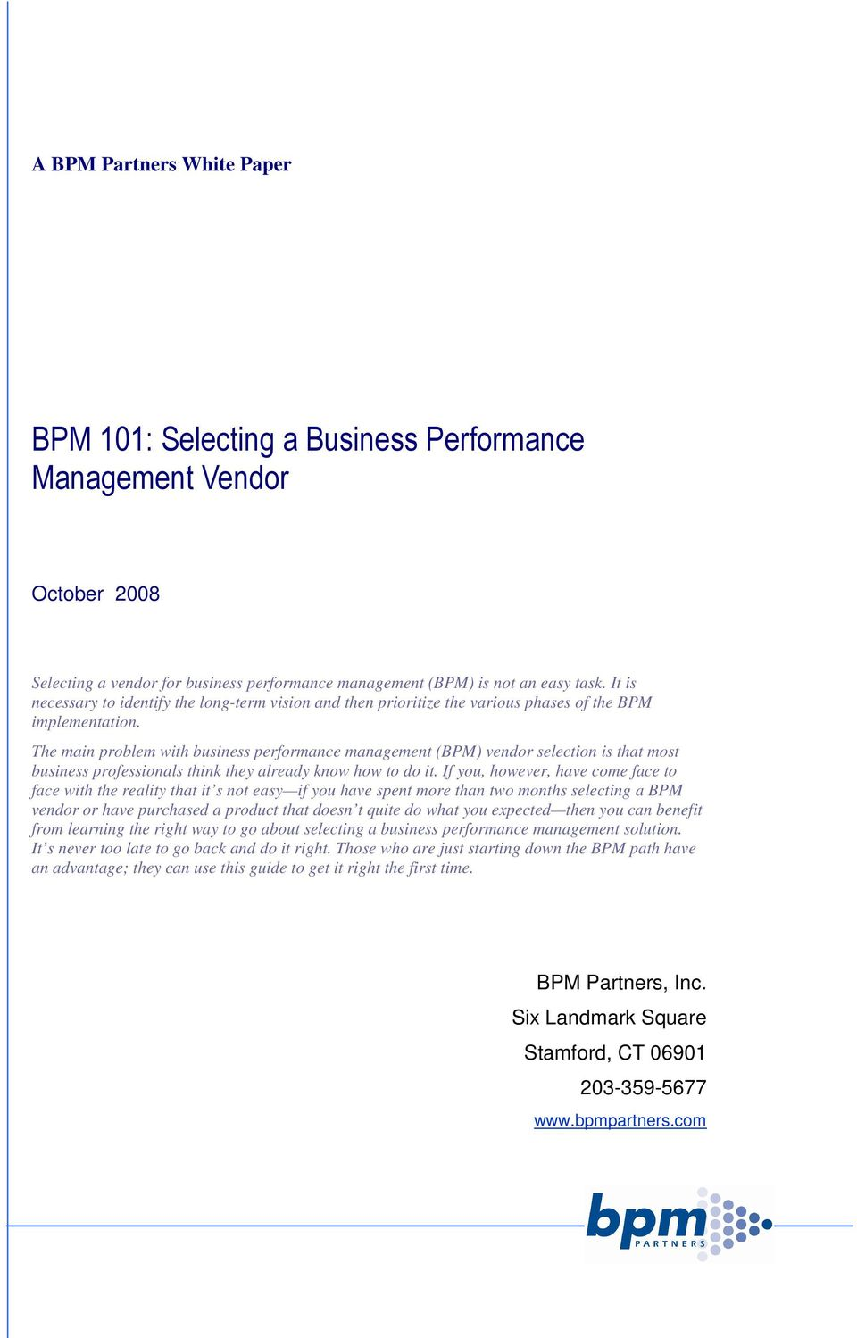 The main problem with business performance management (BPM) vendor selection is that most business professionals think they already know how to do it.