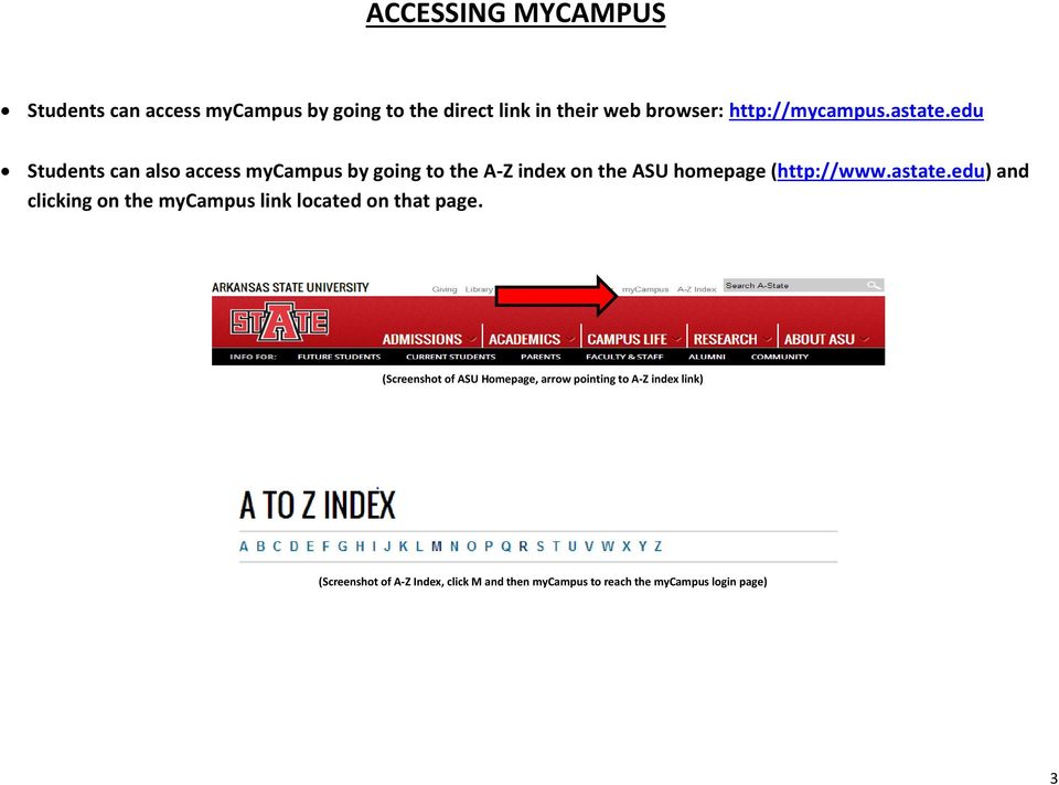 edu Students can also access mycampus by going to the A-Z index on the ASU homepage (http://www.astate.