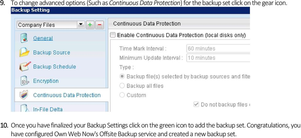 Once you have finalized your Backup Settings click on the green icon to add