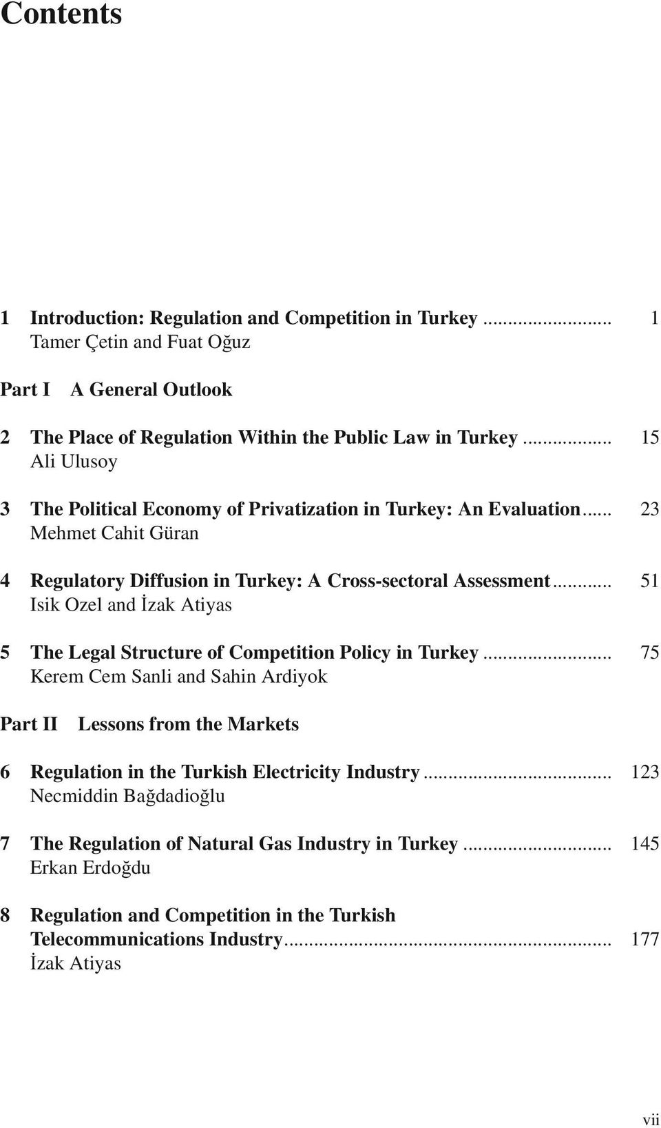 .. Isik Ozel and İzak Atiyas 51 5 The Legal Structure of Competition Policy in Turkey.