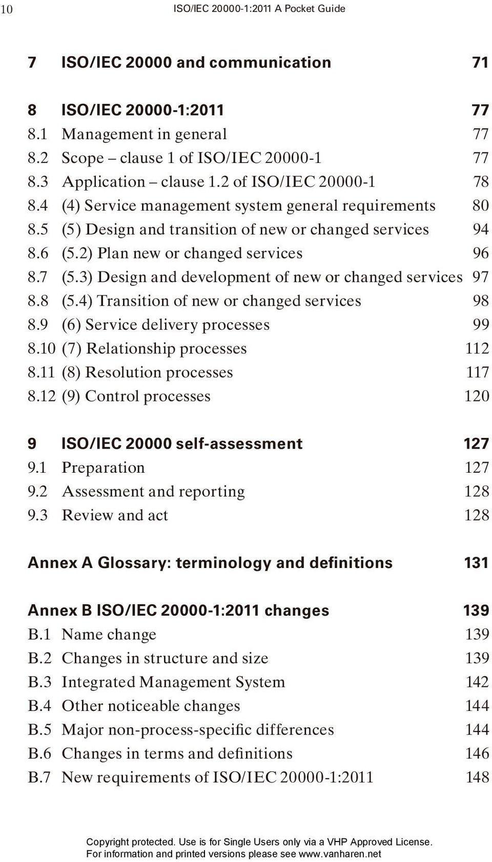3) Design and development of new or changed services 97 8.8 (5.4) Transition of new or changed services 98 8.9 (6) Service delivery processes 99 8.10 (7) Relationship processes 112 8.