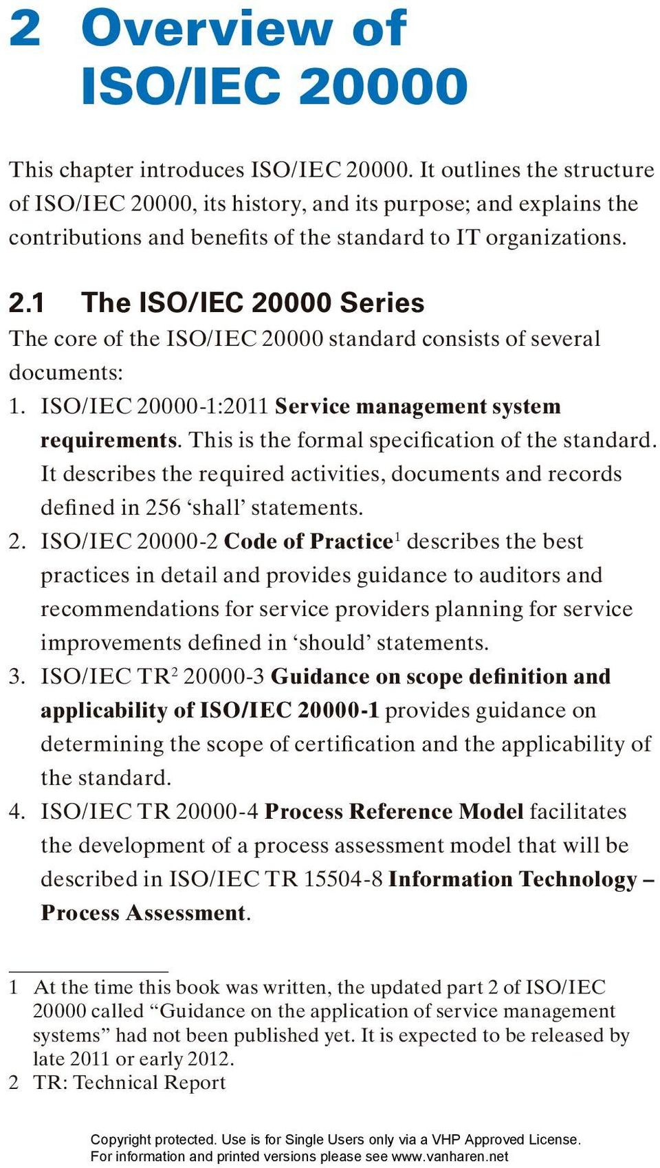 ISO/IEC 20000-1:2011 Service management system requirements. This is the formal specification of the standard.