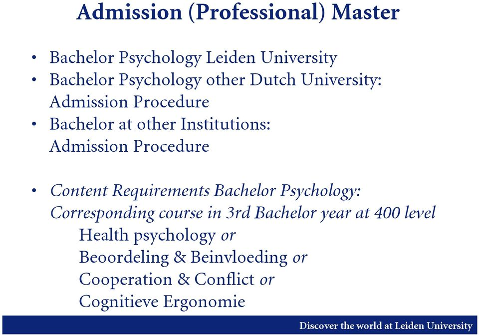 Procedure Content Requirements Bachelor Psychology: Corresponding course in 3rd Bachelor year