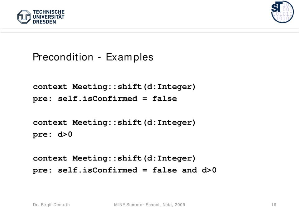 d>0 context Meeting::shift(d:Integer) pre: self.