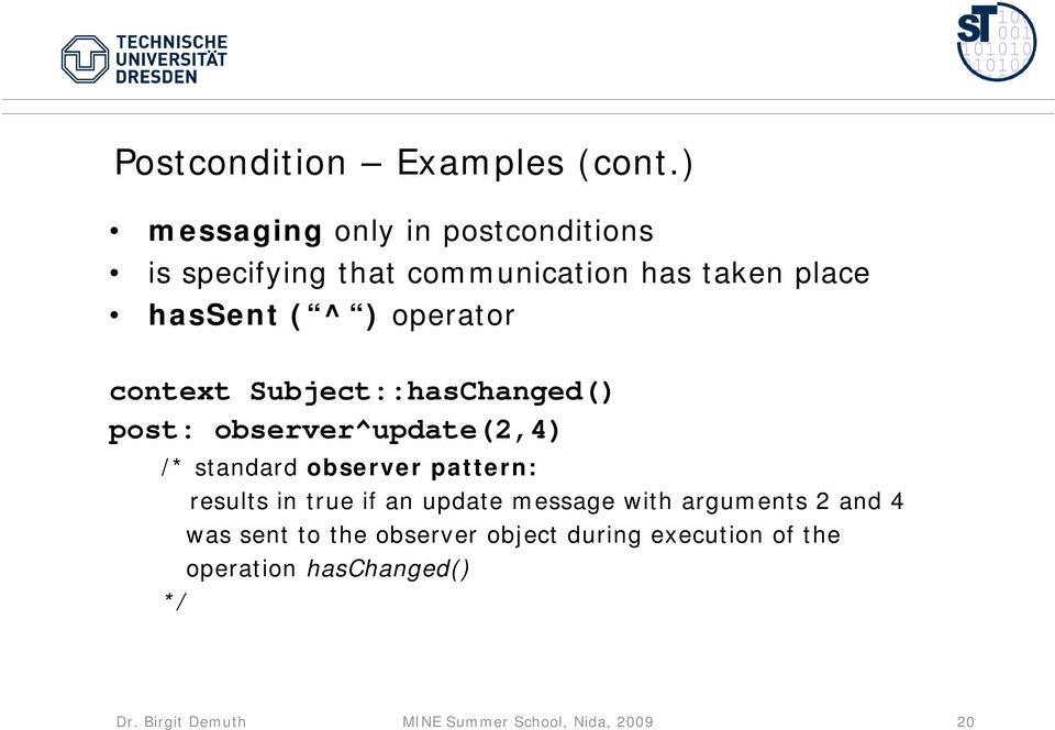 operator context Subject::hasChanged() post: observer^update(2,4) /* standard observer pattern: results