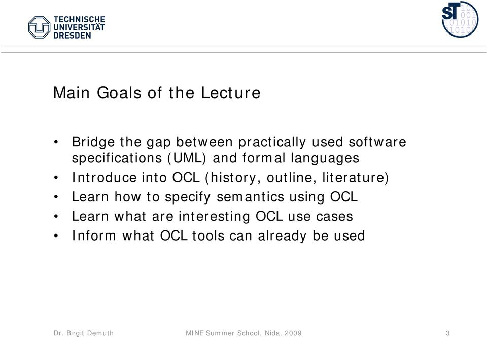 literature) Learn how to specify semantics using OCL Learn what are interesting OCL