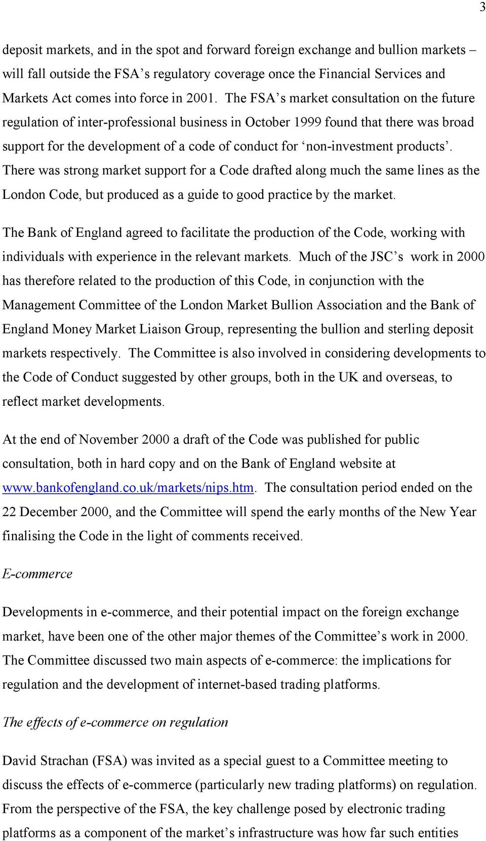 non-investment products. There was strong market support for a Code drafted along much the same lines as the London Code, but produced as a guide to good practice by the market.