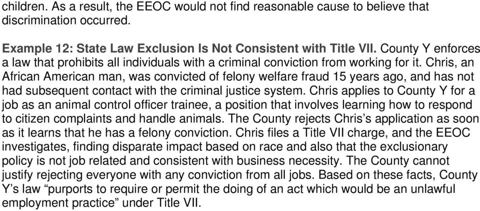 Chris, an African American man, was convicted of felony welfare fraud 15 years ago, and has not had subsequent contact with the criminal justice system.