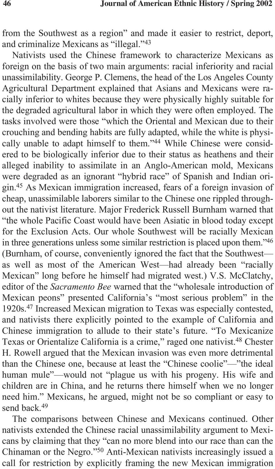 Clemens, the head of the Los Angeles County Agricultural Department explained that Asians and Mexicans were racially inferior to whites because they were physically highly suitable for the degraded