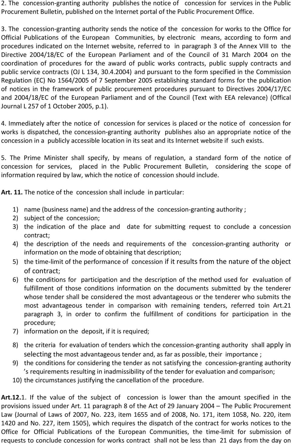 procedures indicated on the Internet website, referred to in paragraph 3 of the Annex VIII to the Directive 2004/18/EC of the European Parliament and of the Council of 31 March 2004 on the