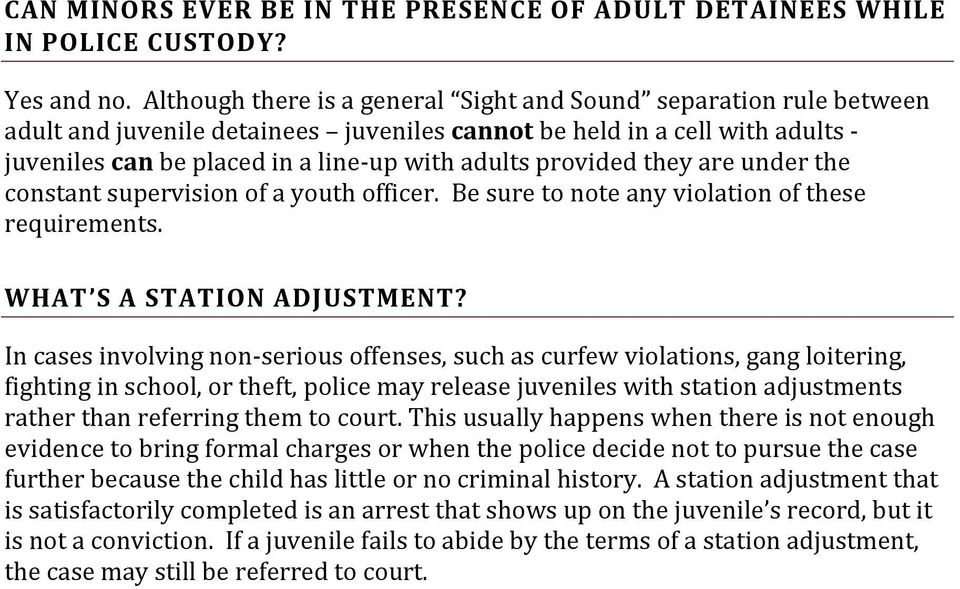 provided they are under the constant supervision of a youth officer. Be sure to note any violation of these requirements. WHAT S A STATION ADJUSTMENT?