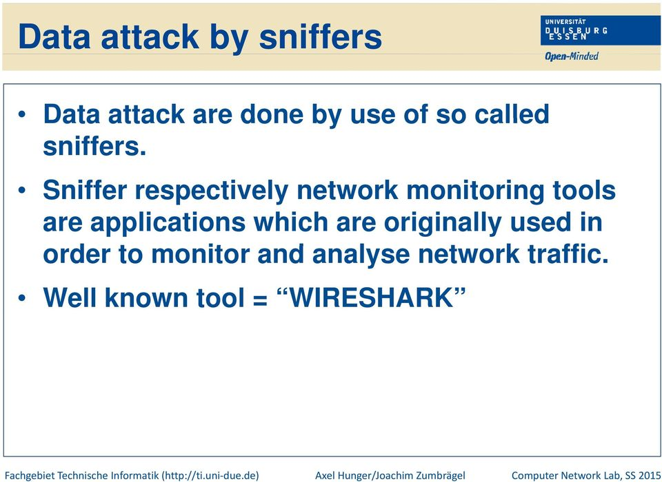 Sniffer respectively network monitoring i tools are