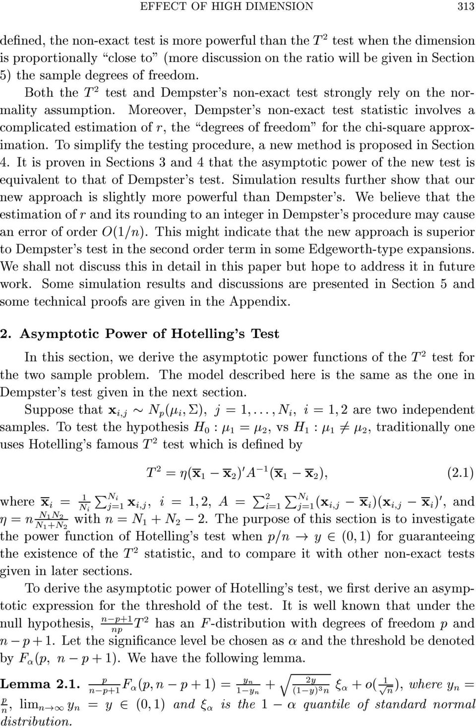 "Moreover, Dempster's o-exact test statistic ivolves a complicated estimatio of r, the \degrees of freedom"" for the chi-square approximatio."