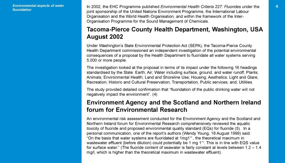 Tacoma-Pierce County Health Department, Washington, USA August 2002 Under Washington s State Environmental Protection Act (SEPA), the Tacoma-Pierce County Health Department commissioned an