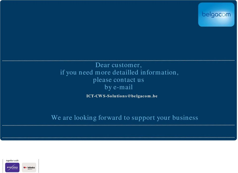 us by e-mail ICT-CWS-Solutions@belgacom.
