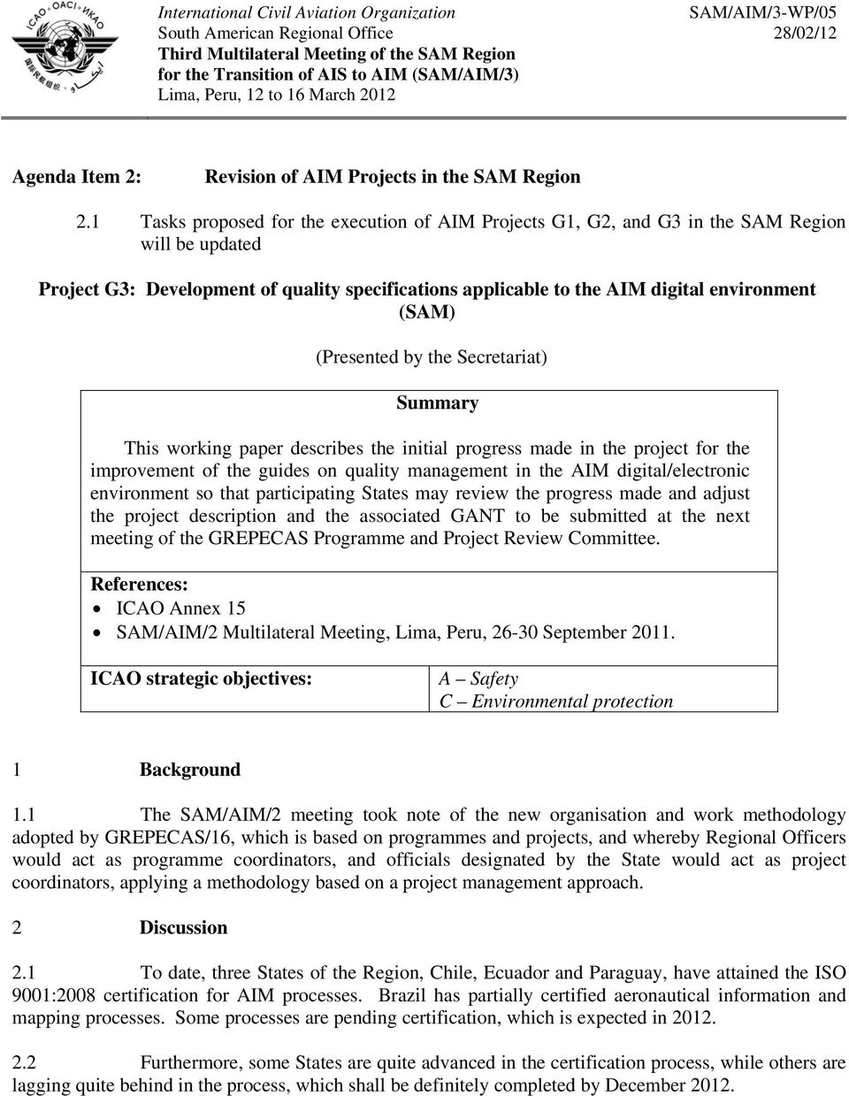1 Tasks proposed for the execution of AIM Projects G1, G2, and G3 in the SAM Region will be updated Project G3: Development of quality specifications applicable to the AIM digital environment (SAM)