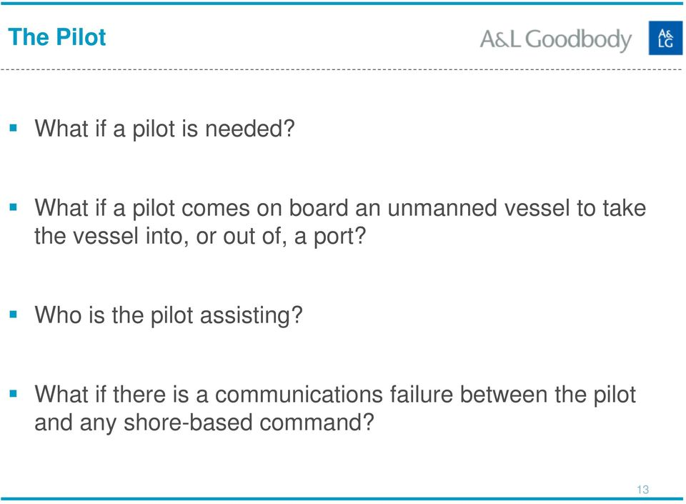 vessel into, or out of, a port? Who is the pilot assisting?