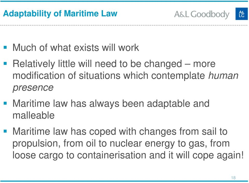 always been adaptable and malleable Maritime law has coped with changes from sail to