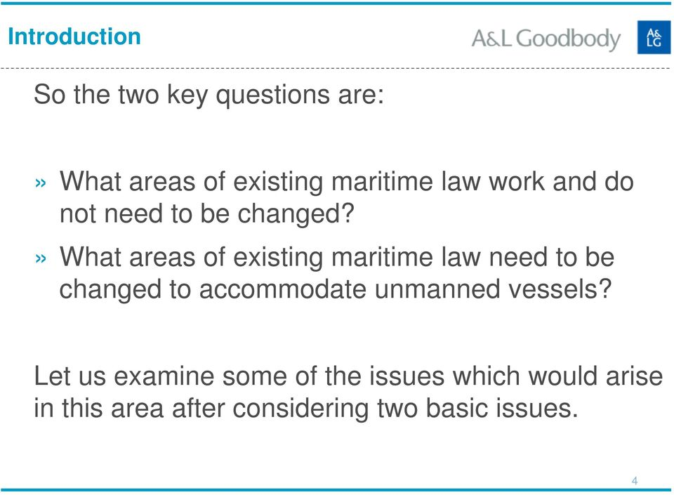 » What areas of existing maritime law need to be changed to accommodate